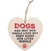 Dogs Make Our Lives Whole Heart Plaque Houten Bordje Hond